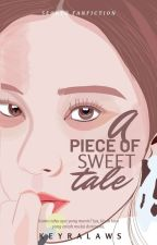 A Piece Of Sweet Tale by keyralaws