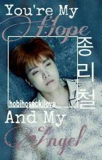 YOU'RE MY HOPE AND MY ANGEL (BTS Jhope Fanfic) BOOK 1 by hobihoseokilove