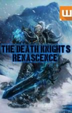 The Death Knight's Renascence by Terovenge
