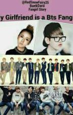 My Girlfriend is a BTS Fangirl(BaekDara) COMPLETED by RedSnowFairy25