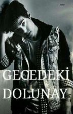 GECEDEKİ DOLUNAY by efefsasanene