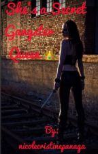 She's a Secret Gangster Queen       (EDITED) by nicolecristinepanaga