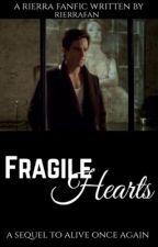 Fragile Hearts (a Rierra fanfic) by Rierrafan