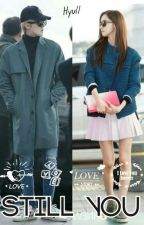 Still You (ONGOING) by Hyull_Fanfiction