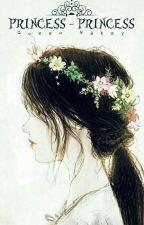 Princess - Princess! by QueenNakey