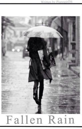 Fallen Rain. (Sequel to Old Rain) by Pianogirl56