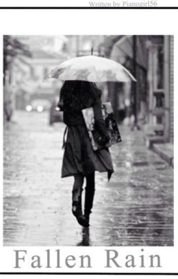 Fallen Rain. (Sequel to Old Rain)