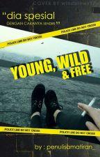 Young, Wild, & Free [Senbazuru Series-1] by penulisamatiran_