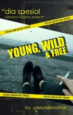 Young, Wild, & Free [TRS-1] by penulisamatiran_