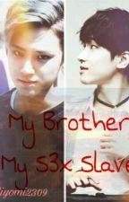 My Brother My S3x Slave(Meanie) by Riyomi2309