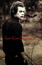 Love Can Change Us (Harry styles vampire fanfic) by Yasmine_Styles