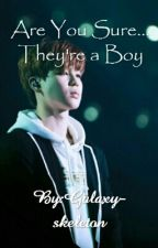Are You Sure... They're A Boy (BTS Jimin x Reader) by Galaxy_o3o