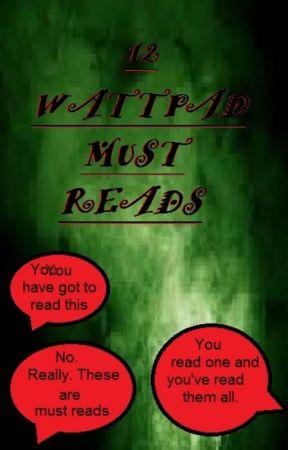 12 Wattpad Must Reads by AshaWheeler