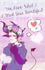 You Know What? I Think You're Beautiful //TomTord\\ {Discontinued} by TheCandyKing__
