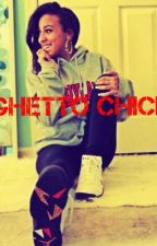 Ghetto Chick by AshleyWilliams605