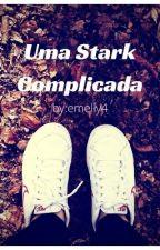 Uma Stark Complicada - Livro 1 (Concluído) by emelly4