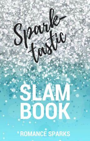 Sparktastic Slam Book Challenge by RomanceSparks