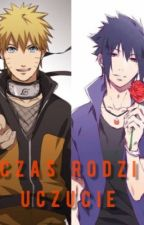 Czas rodzi uczucie..... Sasuke x Naruto ( NaruSasu Yaoi )[ Skończone ] by NarutoUzumakiOficial