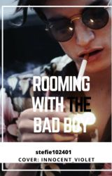 "Rooming with the ""Bad boy"" by stefie102401"