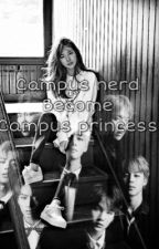 Campus Nerd Become Campus Princess by HeartDomingo5