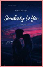 Somebody To You ( MayWard Fanfic ) by xxSAJxx