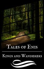 Tales of Enis: Kings and Wanderers - Part 2: Kings by haredrier