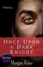 Once Upon A Dark Knight by neverfakeit
