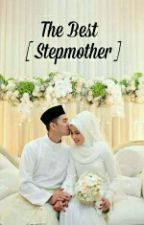 The Best Stepmother by aninditaaa39