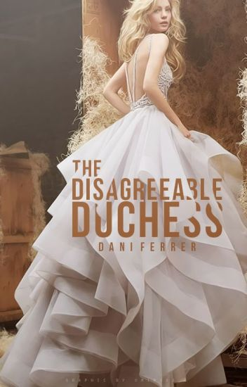 The Disagreeable Duchess