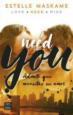 Need You (Estelle Maskame) by LogaHerondale
