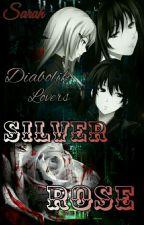Diabolik Lovers Silver Rose by Sarah_Kamikaze