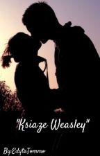 Książę Weasley/Fred Weasley/Siostra Malfoya  by EdytaTommo