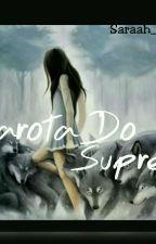 A Garota Do Supremo  by Saraah_doritos