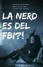 ¡¿La Nerd Es Del FBI?! (LNED-FBI) by Antorres281104