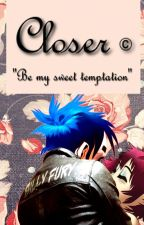 Closer © 2Dle by SeandskyM