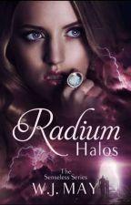 Radium Halos... (the senseless series) #1 by mrunal302000