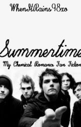 Summertime. {A My Chemical Romance Fan Fiction} by WhenItRains98xox