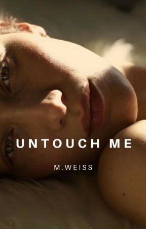 Untouch Me by ablush