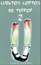 Cuentos cortos de terror 2 by romina_valentina_