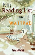 My Reading List on Wattpad by TiaraWales