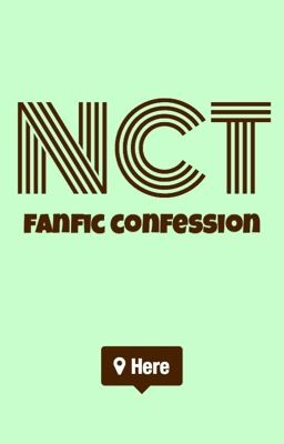 NCT Fanfic Confession