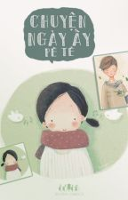 Chuyện Ngày Ấy by PhThao8