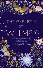 Tales of Whimsy {A Short Story Collection} by AdelynAnn