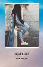 Bad Girl by Lol_Dziu_Buzi