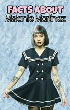 FACTS ABOUT Melanie Martinez by booboobubble