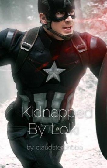 Kidnapped By Loki ~ A Captain America Fan Fiction