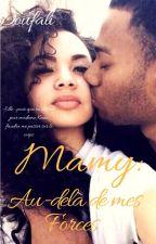 Chronique de Mamy: Au Delà de Mes Forces by Doufali