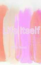 Life Itself by mariaflorek21