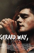 Gerard Way, and Me. {My Chemical Romance} by smarty1221