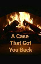 A Case That Got You Back 🔪 by nifi777
